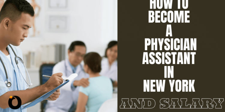 How to Become a Physician Assistant in New York and Salary